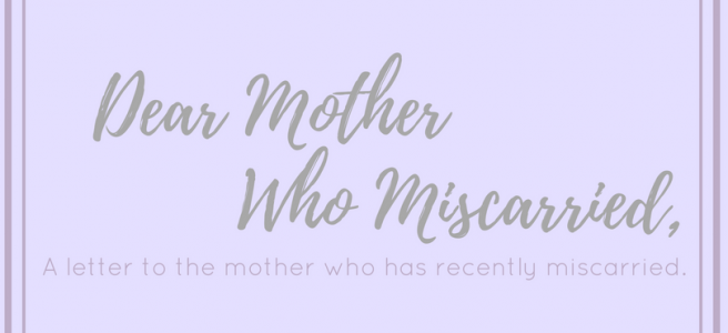 A letter to the mother who miscarried and a poem from our little angels.